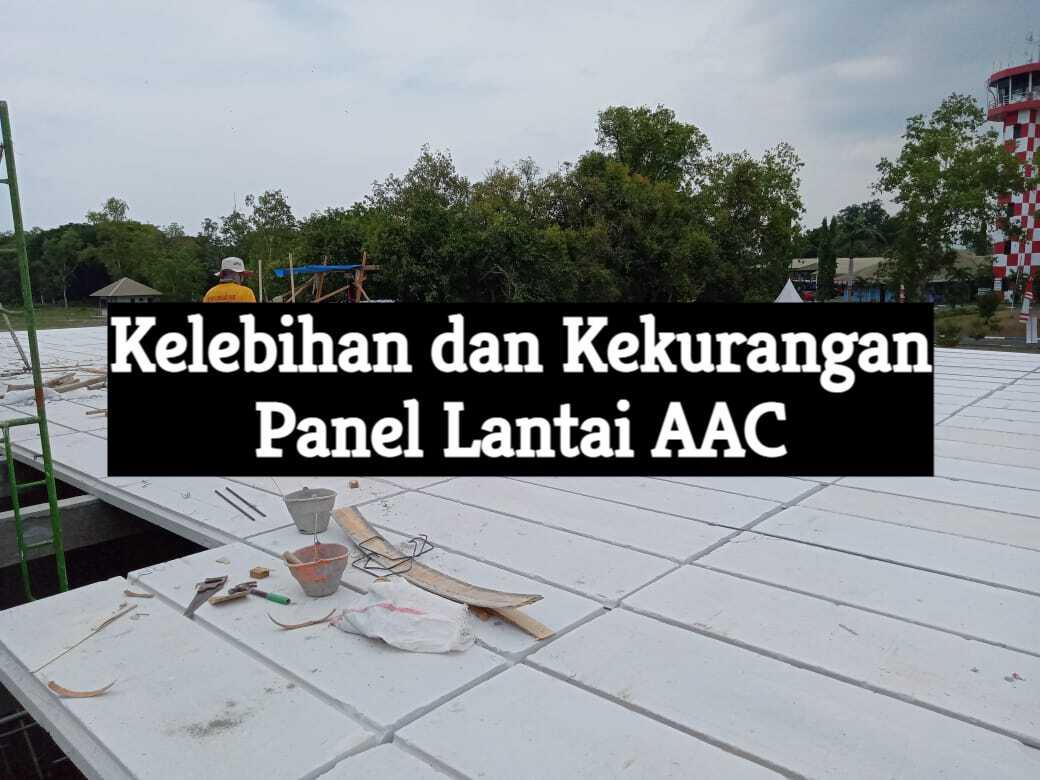 kelebihan dan kekurangan panel lantai AAC