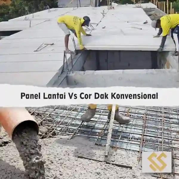 perbandingan panel lantai vs cor dak konvensional