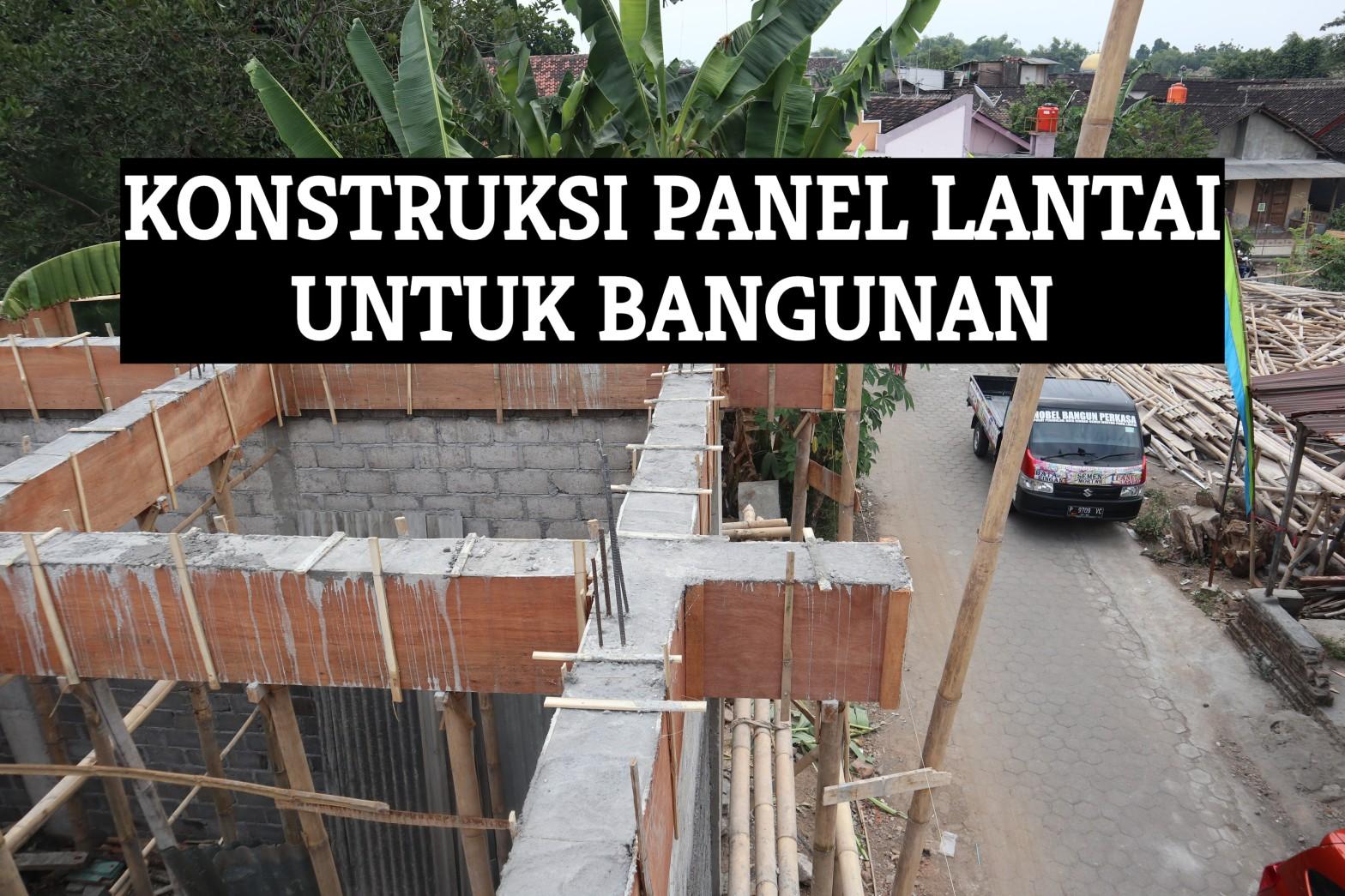 konstruksi panel lantai untuk bangunan, berat panel lantai hebel, cara pasang panel lantai hebel, cara pemasangan dak panel hebel, harga panel lantai hebel, kekuatan panel lantai hebel, kekurangan panel lantai hebel, konstruksi panel lantai hebel, panel lantai hebel, ukuran panel lantai hebel