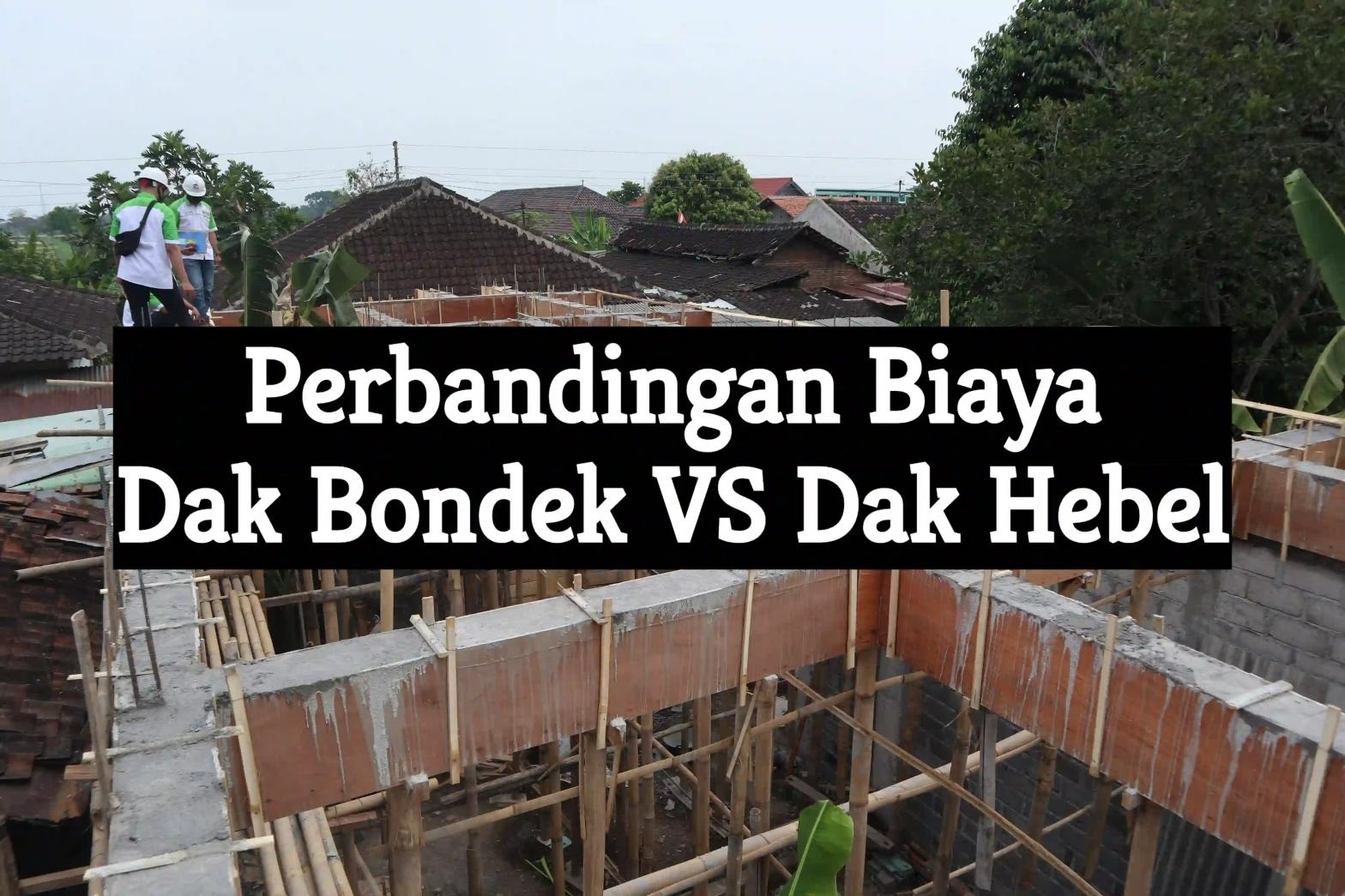 perbandingan biaya dak hebel vs dak bondek