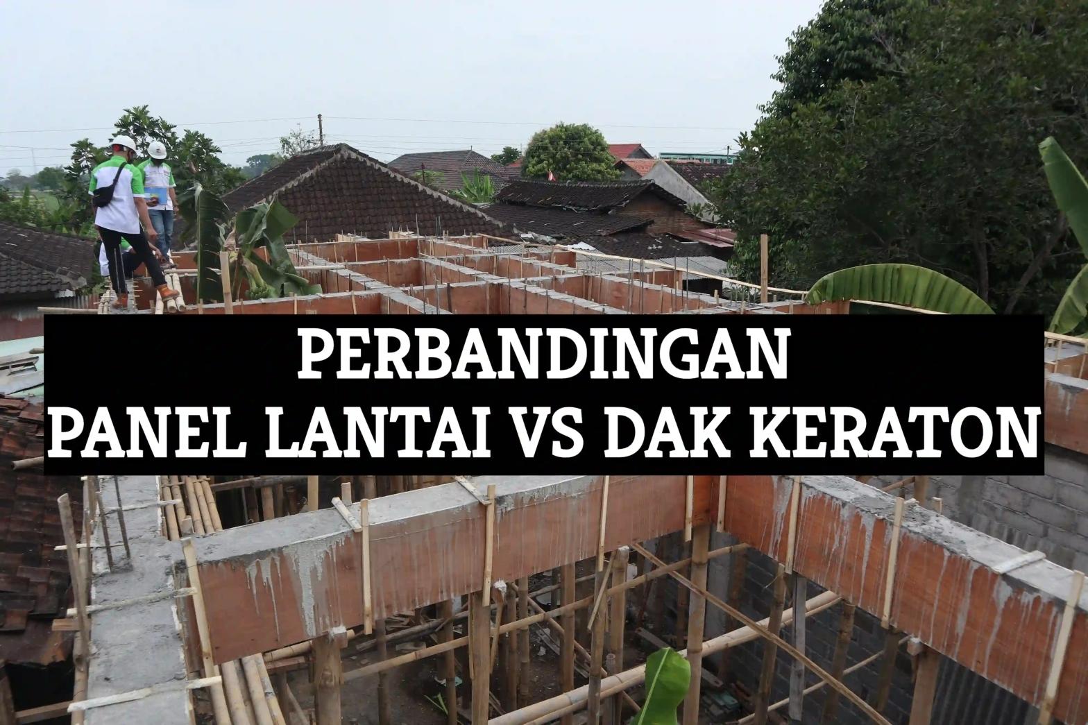 perbandingan panel lantai vs dak keraton